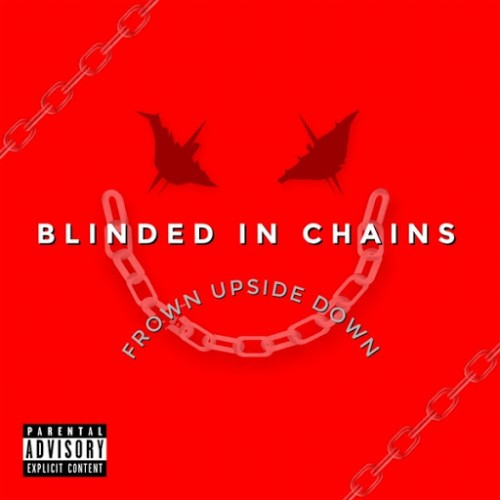 Blinded In Chains - Frown Upside Down (2016)