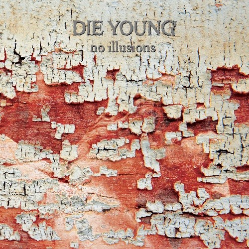 Die Young - No Illusions (2016)