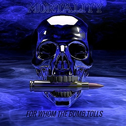 Mortality - For Whom the Bomb Tolls (2016)