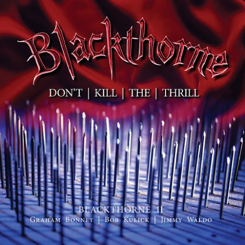 Blackthorne - Don't Kill the Thrill (Reissue) [Expanded Edition] (2016)