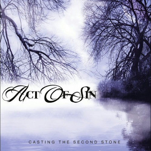 Act of Sin - Casting the Second Stone (2016)