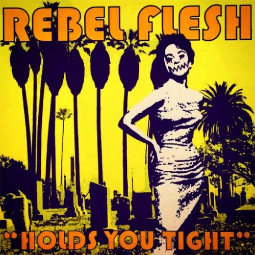 Rebel Flesh - Holds You Tight (2016)
