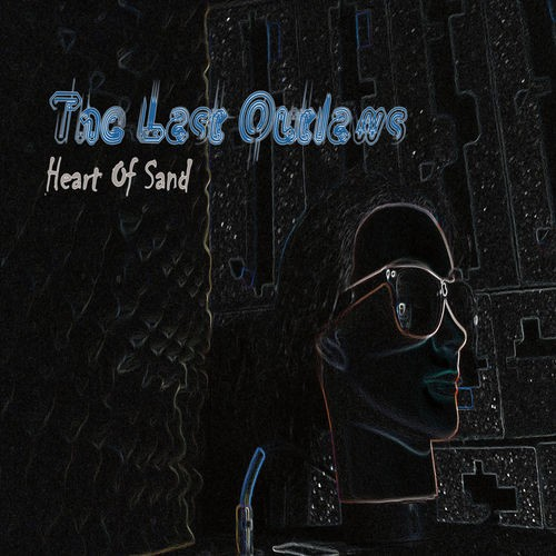 The Last Outlaws - Heart Of Sand (2016)