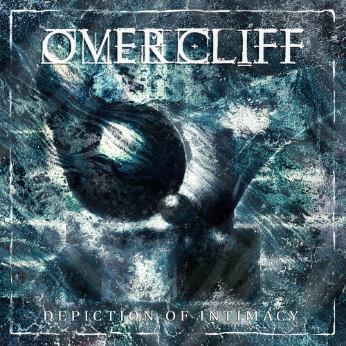 Overcliff - Depiction of Intimacy (2016)