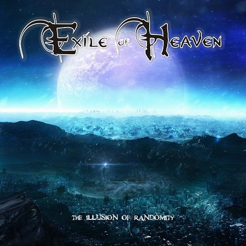 Exile Of Heaven - The Illusion Of Randomity (2016)