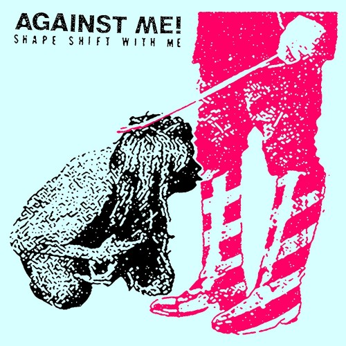 Against Me! - Shape Shift with Me (2016)