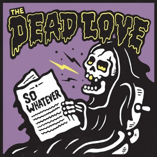 The Dead Love - So Whatever (2016)