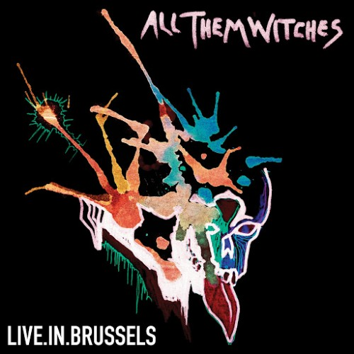 All Them Witches - Live In Brussels (2016)