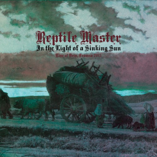 Reptile Master - In The Light Of A Sinking Sun . Live at Driv 2015 (2016)