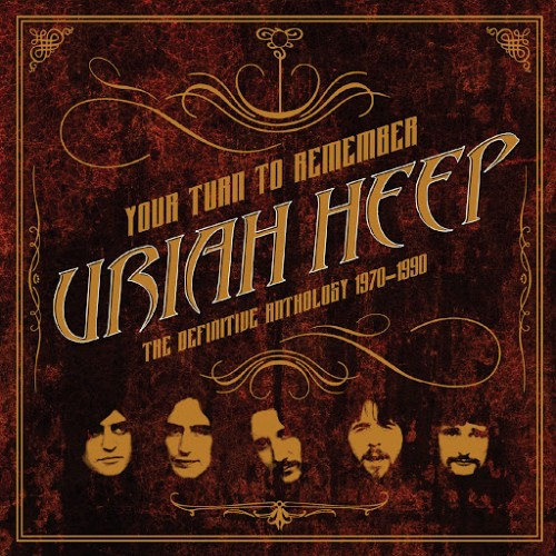 Uriah Heep - Your Turn to Remember: The Definitive Anthology 1970 - 1990 (2016)