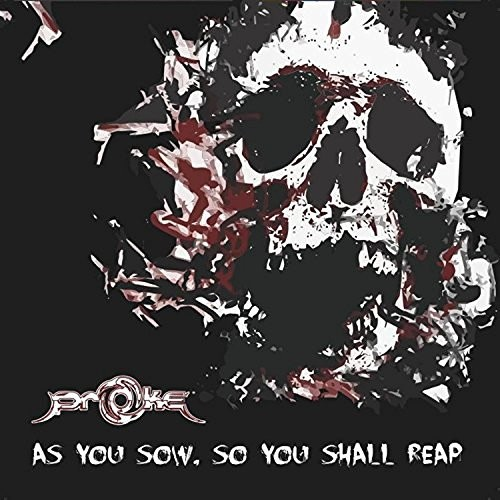 Proke - As You Sow, So You Shall Reap (2016)