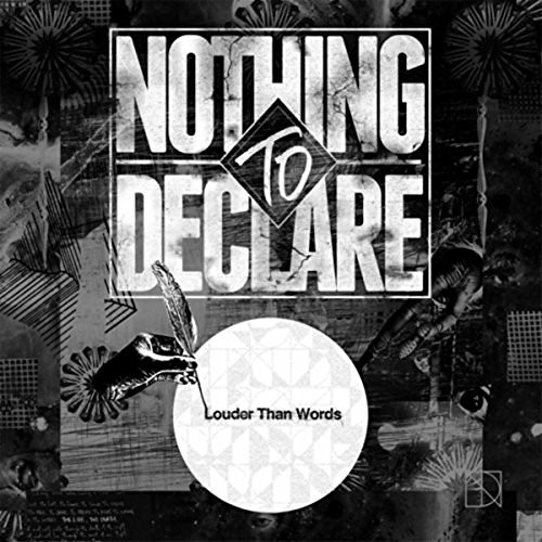 Nothing To Declare - Louder Than Words (2016)
