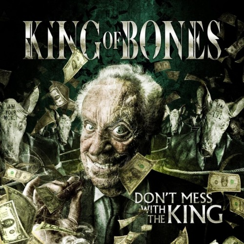King of Bones - Don't Mess with the King (2016)