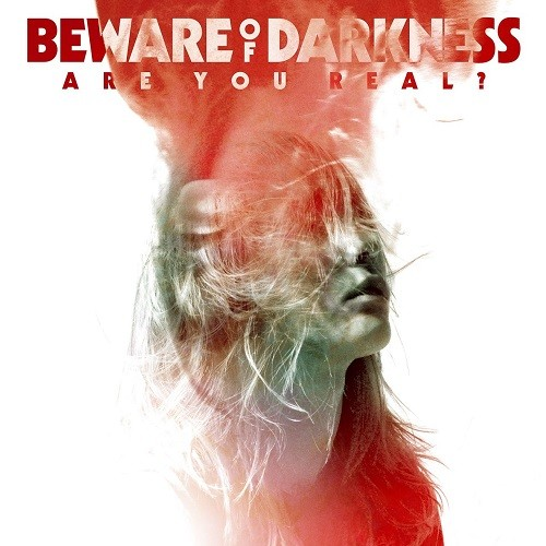 Beware Of Darkness - Are You Real? (2016)