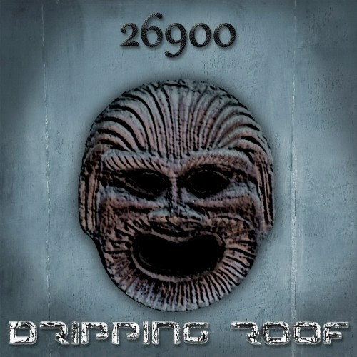 DripPing Roof - 26900 (2016)