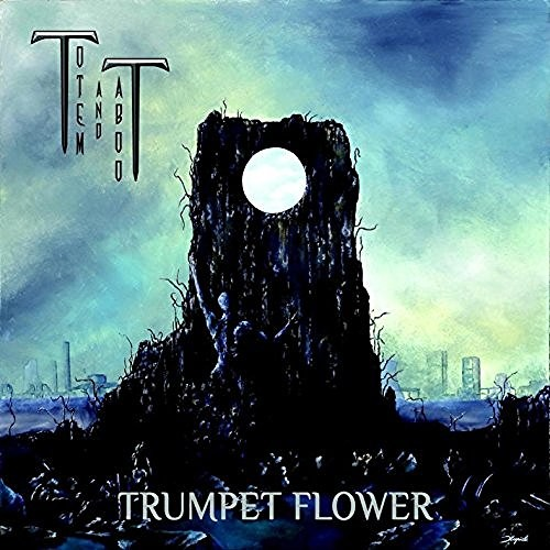 Totem and Taboo - Trumpet Flower (2016)