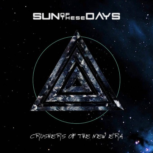 Sun of these Days - Crushers of the New Era (2016)