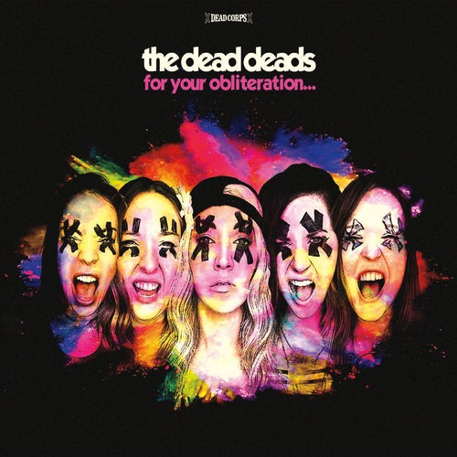 The Dead Deads - For Your Obliteration (2016)