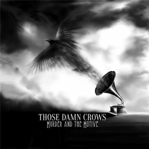 Those Damn Crows - Murder and the Motive (2016)