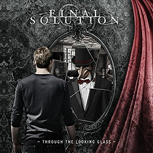 Final Solution - Through the Looking Glass (2016)