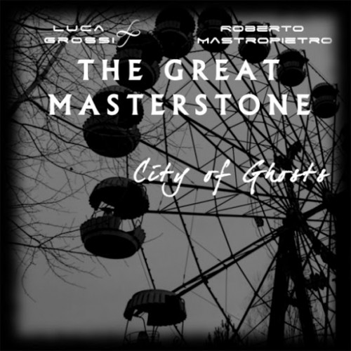 The Great Masterstone - City of Ghosts (2016)
