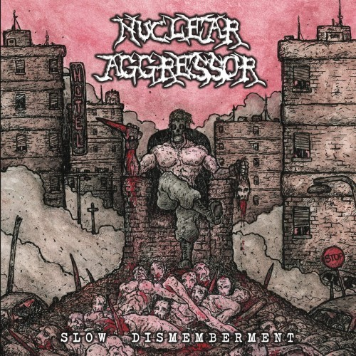 Nuclear Aggressor - Slow Dismemberment (2016)