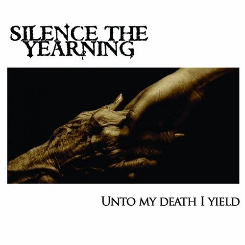 Silence The Yearning - Unto My Death I Yield (2016)