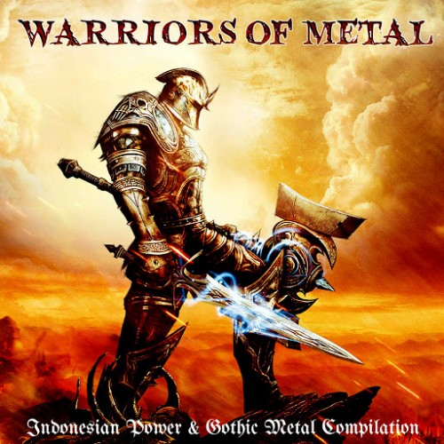 Various Artists - Warriors of Metal: Indonesian Power & Gothic Metal Compilation (2016)