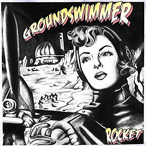 Groundswimmer - Rocket (2016)
