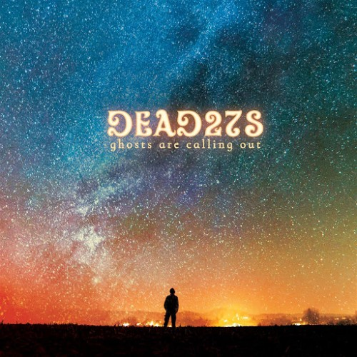 Dead 27s - Ghosts Are Calling Out (2016)