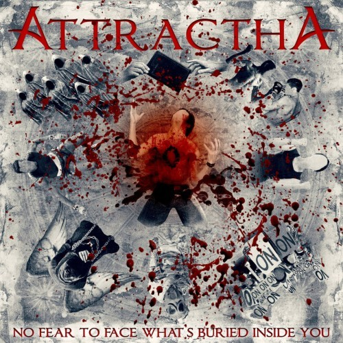 Attractha - No Fear to Face What's Buried Inside You (2016)