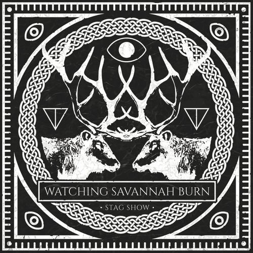 Watching Savannah Burn - Stag Show (2016)