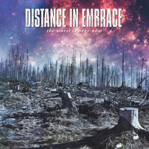 Distance In Embrace - The Worst Is Over Now (2016)