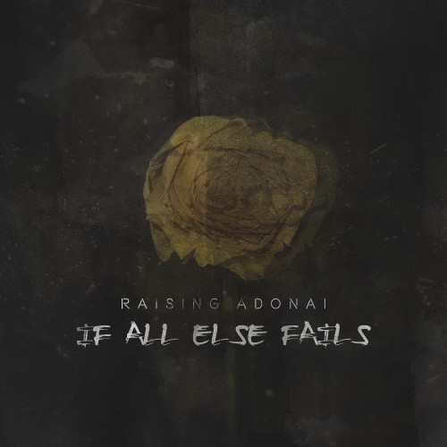 Raising Adonai - If All Else Fails (2016)