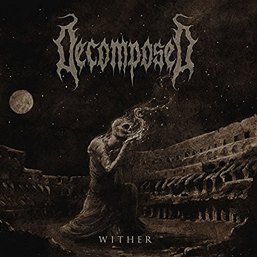 Decomposed - Wither (2016)