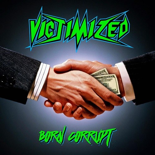 Victimized - Born Corrupt (2016)