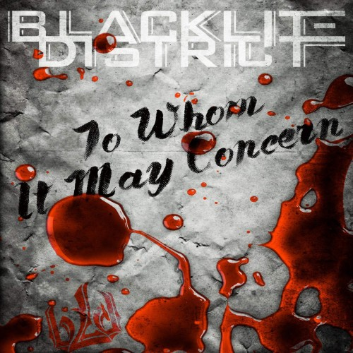 Blacklite District - To Whom It May Concern (2016)