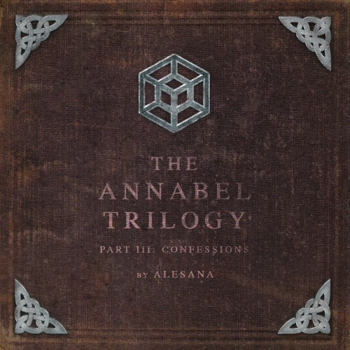 Alesana - The Annabel Trilogy Part III: Confessions (2016)
