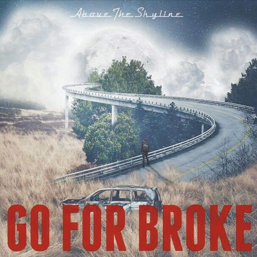 Above the Skyline - Go for Broke (2016)