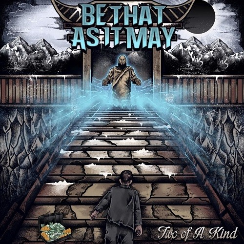 Be That As It May - Two Of A Kind (2016)