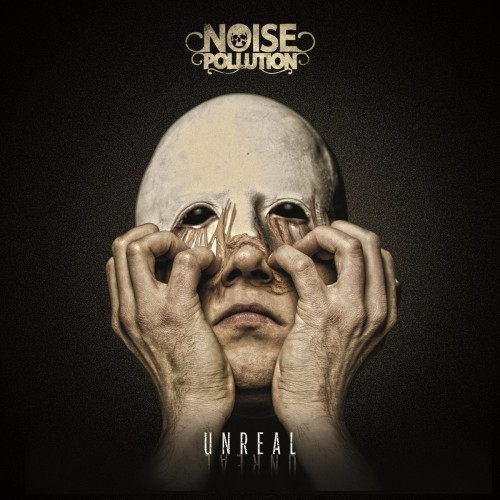 Noise Pollution - Unreal (2016)
