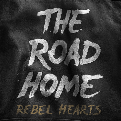 The Road Home - Rebel Hearts (2016)