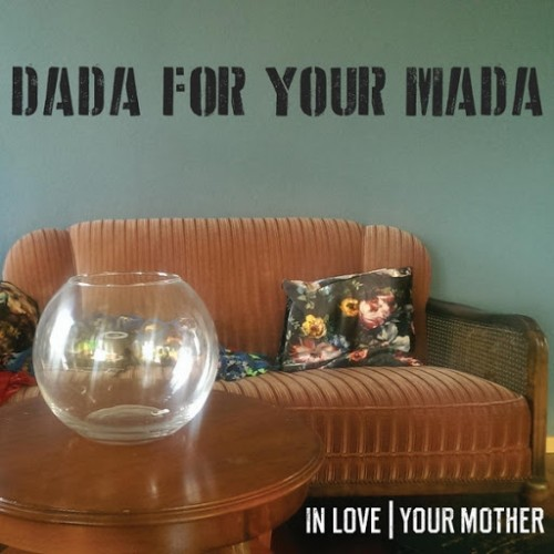 In Love Your Mother - Dada For Your Mada (2016)