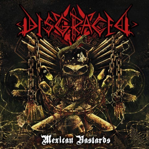 Disgraced - Mexican Bastards (2016)