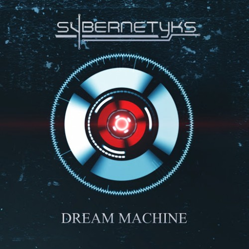 Sybernetyks - Dream Machine (2016)