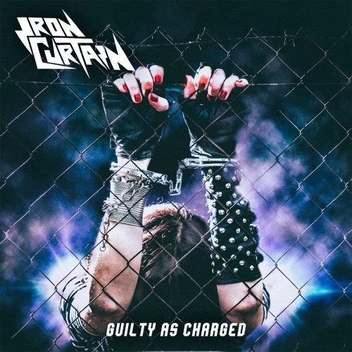 Iron Curtain - Guilty As Charged (2016)