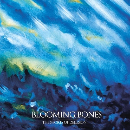 Blooming Bones - The Shores Of Delusion (2016)