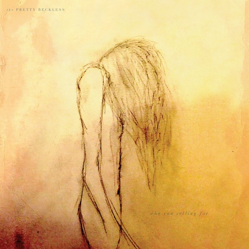 The Pretty Reckless - Who You Selling For (2016)