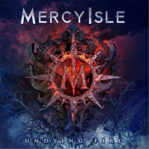 Mercy Isle - Undying Fire (2016)