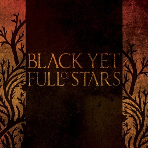 Black Yet Full Of Stars - Black Yet Full Of Stars (2016)